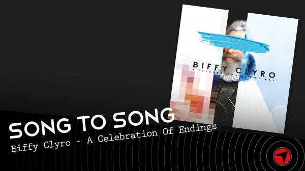 Song To Song: Biffy Clyro - A Celebration Of Endings